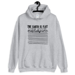Flat Earth Quote Hoodie