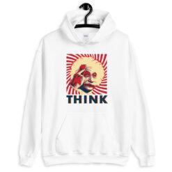 Albert Einstein Think Hoodie
