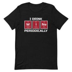 I Drink Wine Periodically T-Shirt