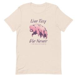Tardigrade – Live Tiny, Die Never T-Shirt
