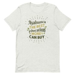 Ayahuasca Quote T-Shirt