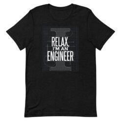 Relax, I'm an Engineer T-Shirt